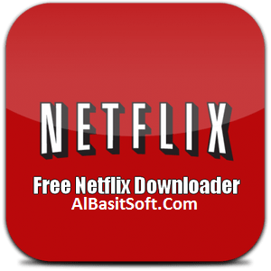 Free Netflix Download 4.4.3.419 Premium With Crack Free Download(AlBasitSoft.Com)